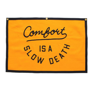 Comfort is  a Slow Death Championship Banner