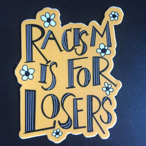 Racism is for Losers