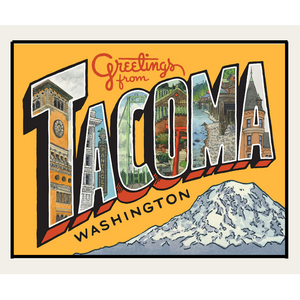 Greetings From Tacoma 9 x 12 Print