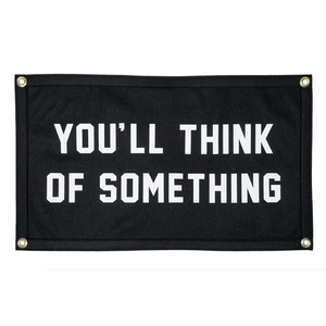 You'll Think of Something Camp Flag