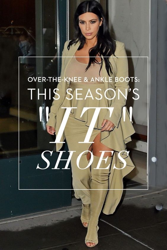 "The ""It Shoes"" This Season: Over-The-Knee & Ankle Boots"