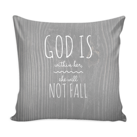 God Is Within Her She Will Not Fall Designer Pillow Case