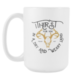 """I Thirst for You"" Big 15oz Mug"