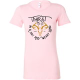 I Thirst For You Womens Slim Tee