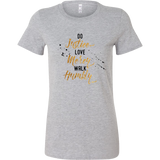 Justice Mercy Humbly Womens Comfy T-Shirt