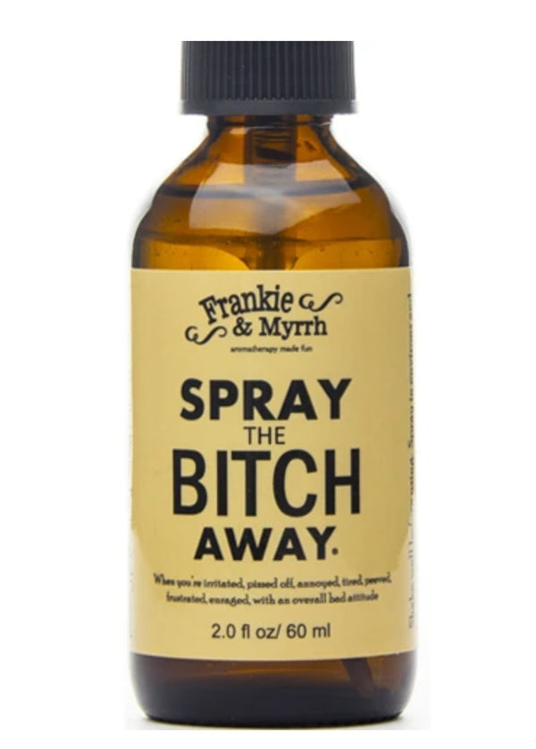 Spray the B#$%! Away Aromatherapy