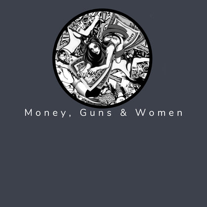 Money, Guns & Women