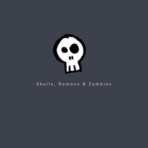 Skulls, Demons & Zombies