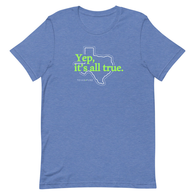 Yep It's All True Texas T-Shirt