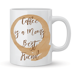 Coffee is a Mom's Best Friend Coffee Mug - 11 oz - Coffee Mugs - AKA Style Co - 1