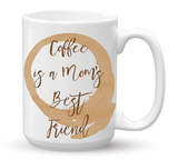 Coffee is a Mom's Best Friend Coffee Mug - 15 oz - Coffee Mugs - AKA Style Co - 2
