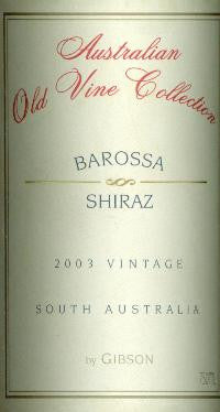 Gibson Australian Old Vine Collection Shiraz 2003 750ml, Barossa Valley