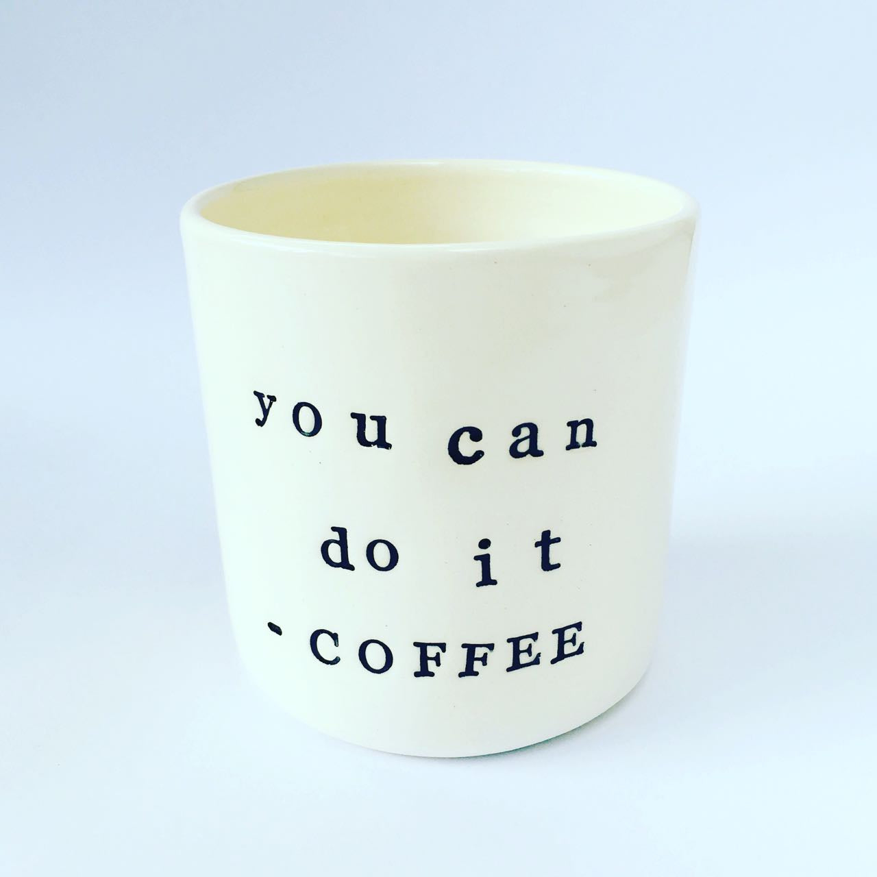 CoastalStudio Noosa Coffee Cup- You Can Do It- COFFEE