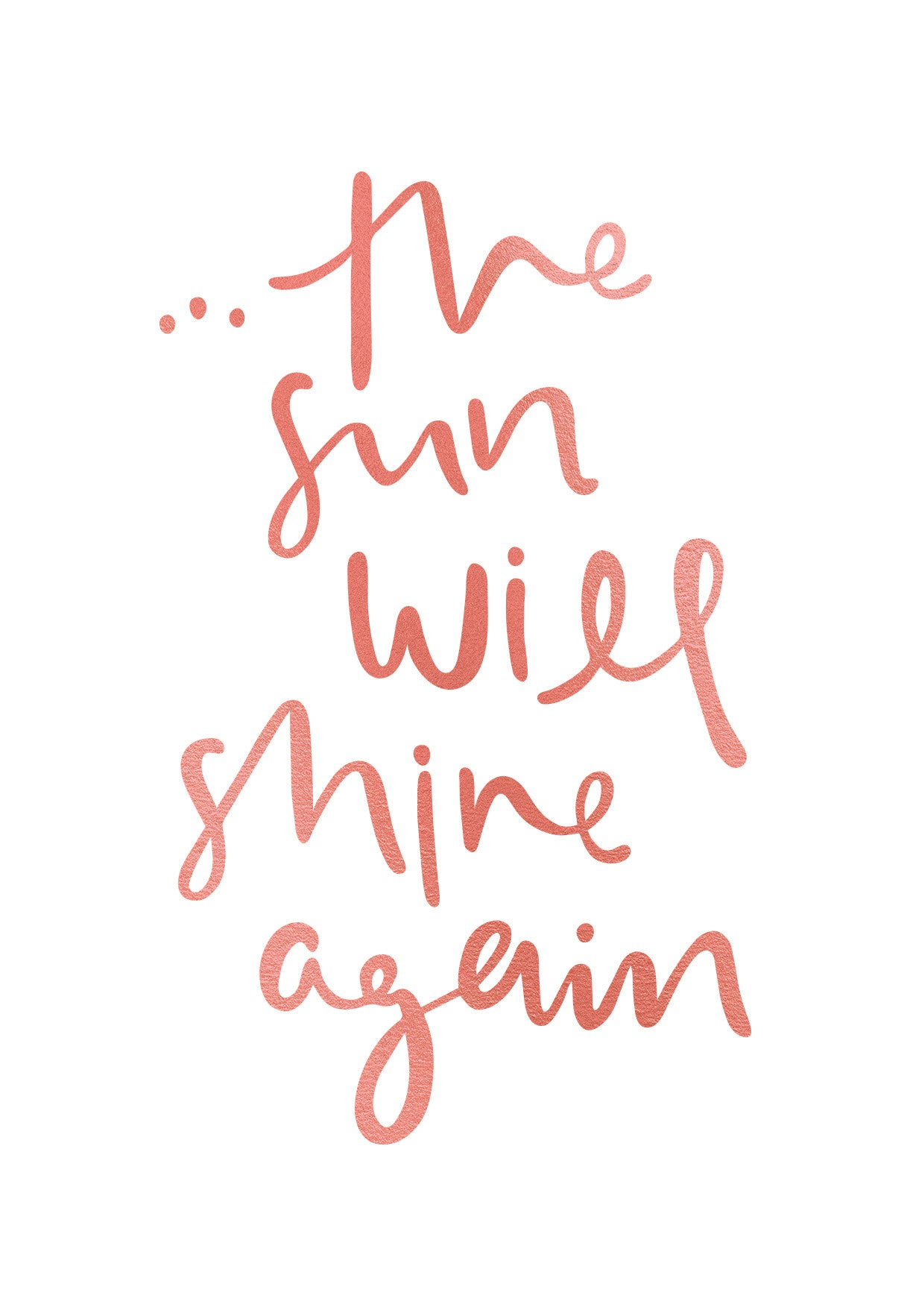The Sun Will Shine Again Greeting Card