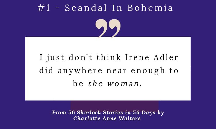 56 Sherlock Stories in 56 Days - Day 1 - A Scandal In Bohemia