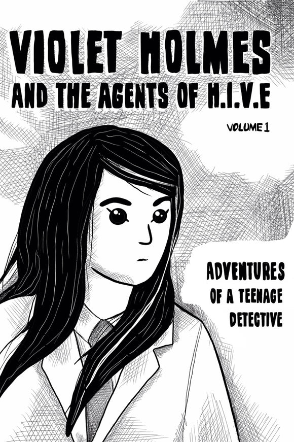 Book Review - Violet Holmes and the Agents of H.I.V.E., volume 1: Adventures of a Teenage Detective