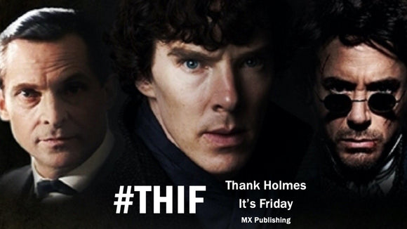 THIF - Thank Holmes It's Friday - Week 5