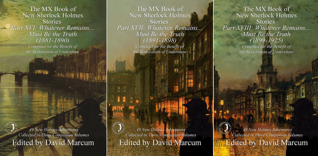 Out today – The MX Book of New Sherlock Holmes Stories Part XVI – XVIII: Whatever Remains … Must Be the Truth
