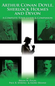 Book Review - Arthur Conan Doyle, Sherlock Holmes and Devon: A Complete Tour Guide and Companion - Sherlock Holmes Society of London