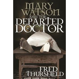 Mary Watson And The Departed Doctor - Sherlock Holmes Books