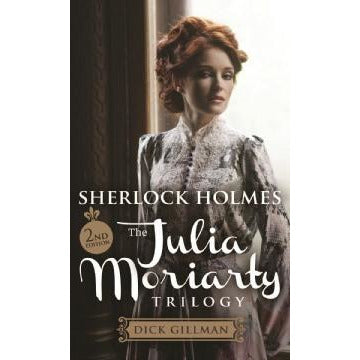 Sherlock Holmes and The Julia Moriarty Trilogy – 2nd Edition - Sherlock Holmes Books