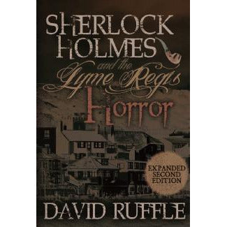 Sherlock Holmes and the Lyme Regis Horror - Expanded 2nd Edition - Sherlock Holmes Books