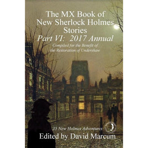 The MX Book of New Sherlock Holmes Stories - Part VI: 2017 Annual, Paperback