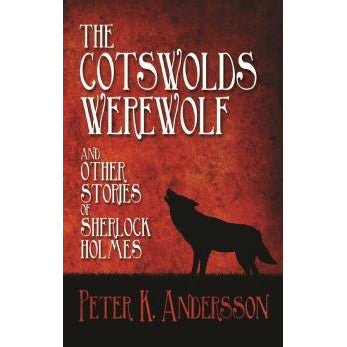 The Cotswolds Werewolf and other stories of Sherlock Holmes - Sherlock Holmes Books