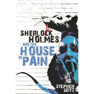 Sherlock Holmes and The House of Pain - Sherlock Holmes Books