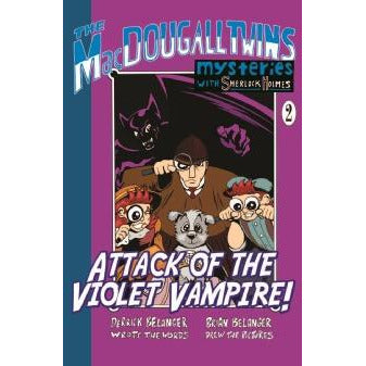 Attack of the Violet Vampire: The MacDougall Twins with Sherlock Holmes Book #2 - Sherlock Holmes Books