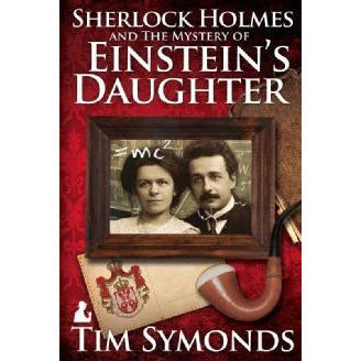 Sherlock Holmes and The Mystery of Einstein's Daughter - Sherlock Holmes Books