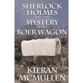 Sherlock Holmes and The Mystery of The Boer Wagon - Sherlock Holmes Books