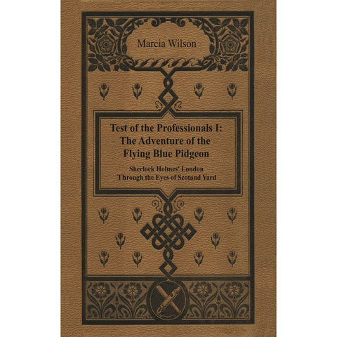 The Adventure of the Flying Blue Pidgeon: Sherlock Holmes' London Through the Eyes of Scotland Yard
