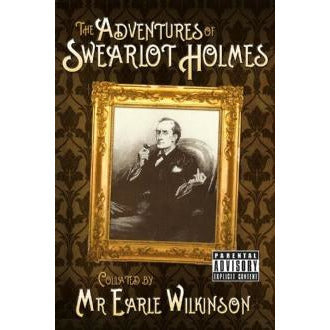 The Adventures of Swearlot Holmes - Sherlock Holmes Books