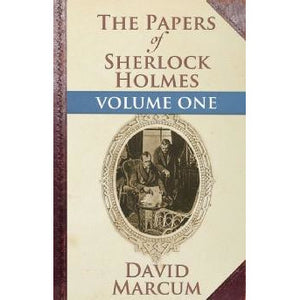The Papers of Sherlock Holmes Volume I - Sherlock Holmes Books