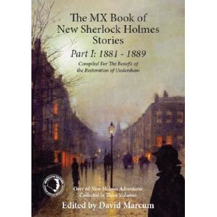 The MX Book of New Sherlock Holmes Stories Part I: 1881 to 1889 - Sherlock Holmes Books