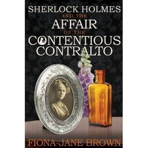 Sherlock Holmes and The Affair of The Contentious Contralto - Sherlock Holmes Books