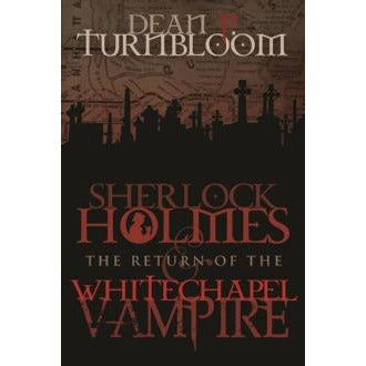 Sherlock Holmes and The Return of The Whitechapel Vampire - Sherlock Holmes Books