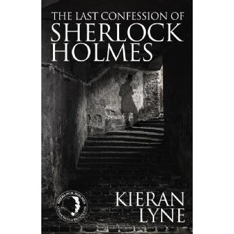 The Last Confession of Sherlock Holmes - Sherlock Holmes Books