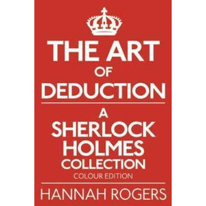 The Art of Deduction - Colour Edition - Sherlock Holmes Books