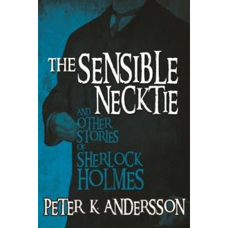 The Sensible Necktie and other stories of Sherlock Holmes - Sherlock Holmes Books