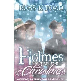 Holmes In Time For Christmas: A Great Hiatus Year Adventure - Sherlock Holmes Books