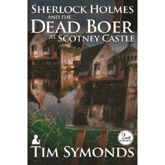 Sherlock Holmes and The Dead Boer at Scotney Castle - 2nd Edition - Sherlock Holmes Books