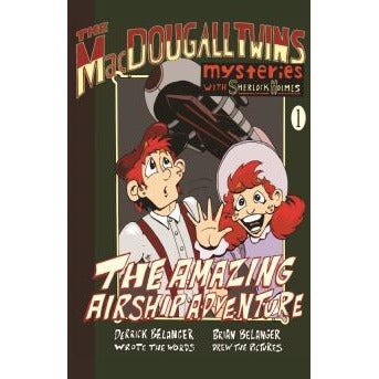 The Amazing Airship Adventure: The MacDougall Twins with Sherlock Holmes Book #1 - Sherlock Holmes Books