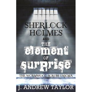 Sherlock Holmes and The Element of Surprise - Sherlock Holmes Books