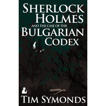 Sherlock Holmes and The Case of The Bulgarian Codex - Sherlock Holmes Books
