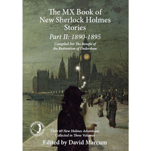 The MX Book of New Sherlock Holmes Stories Part II: 1890 to 1895, Hardcover