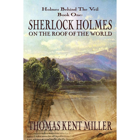 Sherlock Holmes on The Roof of The World (Holmes Behind The Veil Book 1)