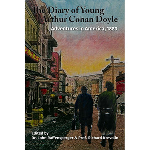 Adventures in America, 1883 (Diary of Young Arthur Conan Doyle - Book 3)