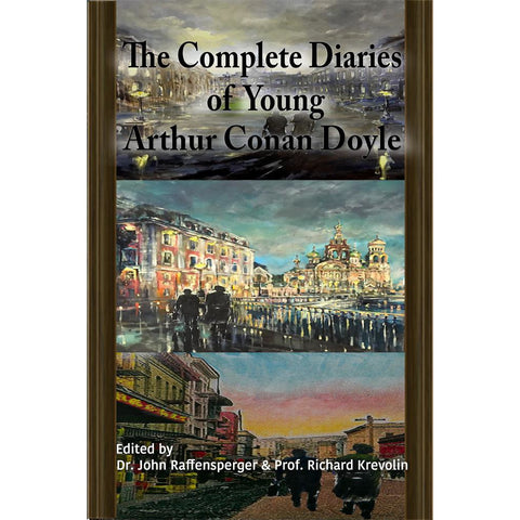 "The Complete Diaries of Young Arthur Conan Doyle - Special Edition Hardback Including All Three ""Lost"" Diaries"